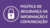Link para o documento da Política de Segurança da Informação e Comunicação